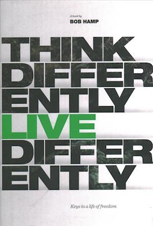 Bog, hardback Think Differently Live Differently af Thomas Nelson