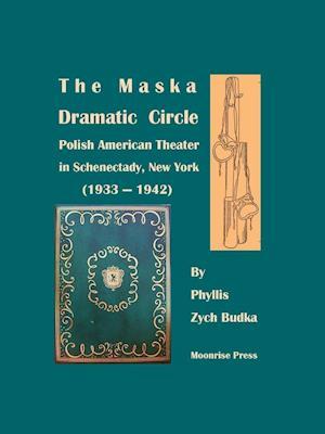 Bog, paperback The Maska Dramatic Circle af Phyllis Zych Budka