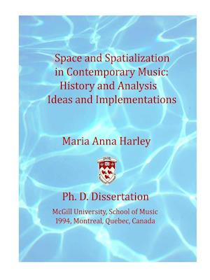 Bog, paperback Space and Spatialization in Contemporary Music af Maria Anna Harley