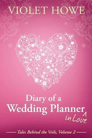 Diary of a Wedding Planner in Love af Violet Howe