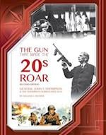 The Gun That Made the 20's Roar