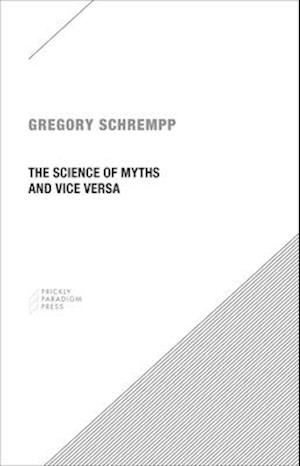 The Science of Myths and Vice Versa af Gregory Schrempp