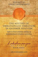 The Mystery of Vibrationless-Vibration in Kashmir Shaivism