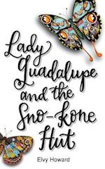 Lady Guadalupe and the Sno-Kone Hut