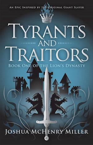 Bog, paperback Tyrants and Traitors af Joshua McHenry Miller