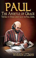 Paul, The Apostle of Grace af Warren Litzman