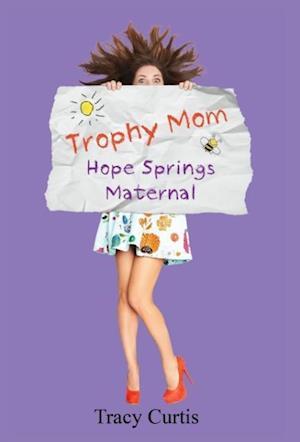 Trophy Mom af Tracy Curtis