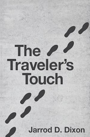 The Traveler's Touch af Jarrod D. Dixon