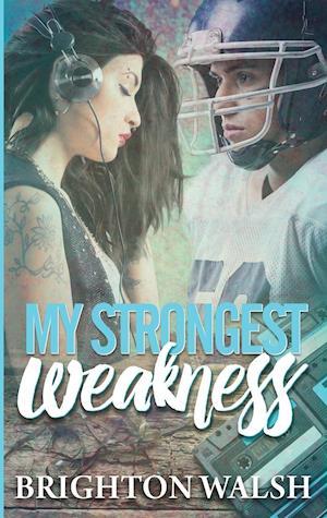 Bog, paperback My Strongest Weakness af Brighton Walsh