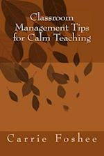 Classroom Management Tips for Calm Teaching
