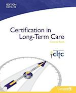 Certification in Long-Term Care Course Book