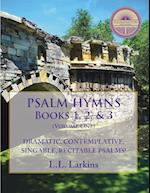 Psalm Hymns, Books 1, 2, & 3 (Psalm Hymns, nr. 1)