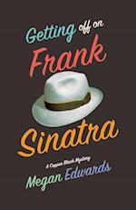Getting Off on Frank Sinatra af Megan Edwards