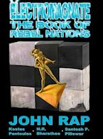 Electromagnate the Book of Rebel Nations (Hardcover Edition) af John Rap