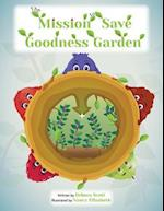 The Mission to Save Goodness Garden