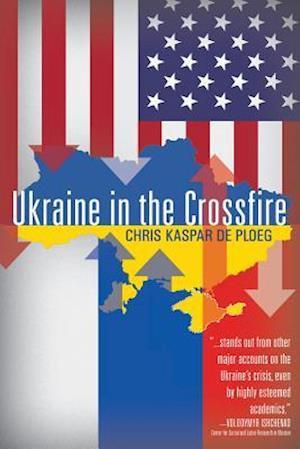 Bog, paperback Ukraine in the Crossfire af Chris De Ploeg