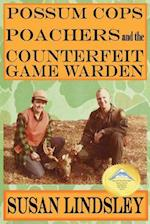 Possum Cops, Poachers and the Counterfeit Game Warden