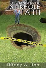 The Dangers of Sinkhole Faith