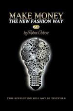 Make Money the New Fashion Way 2.0