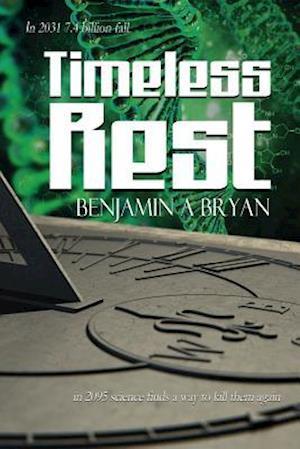 Bog, paperback Timeless Rest af Benjamin a. Bryan