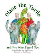 Diane the Turtle and Her New Found Joy