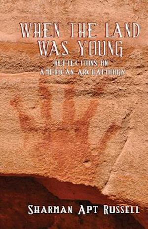 Bog, paperback When the Land Was Young af Sharman Apt Russell