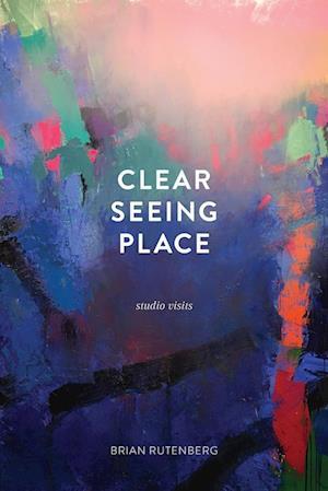 Bog, paperback Clear Seeing Place af Brian Rutenberg