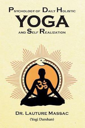 Bog, paperback Psychology of Daily Holistic Yoga and Self Realization af Lauture Massac