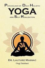 Psychology of Daily Holistic Yoga and Self Realization