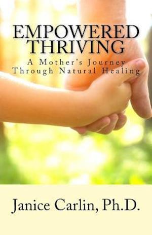 Bog, paperback Empowered Thriving af Janice Carlin
