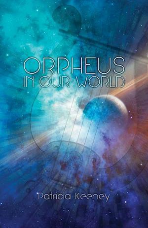 Bog, paperback Orpheus in Our World af Patricia Keeney
