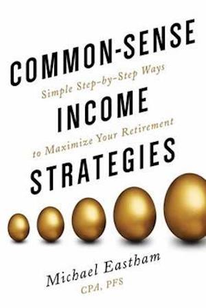 Bog, hardback Common-sense Income Strategies af Michael Eastham