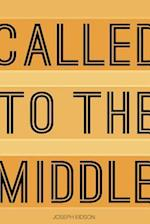 Called to the Middle
