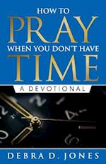 How to Pray When You Don't Have Time