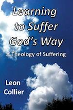 Learning to Suffer God's Way