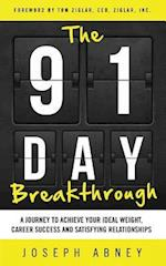 The 91-Day Breakthrough