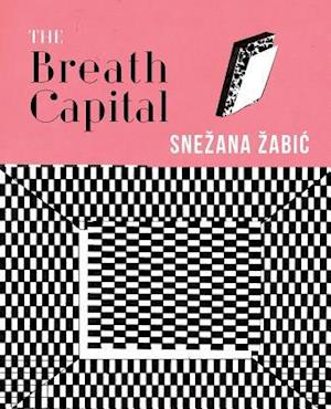 Bog, paperback The Breath Capital af Snezana Zabic