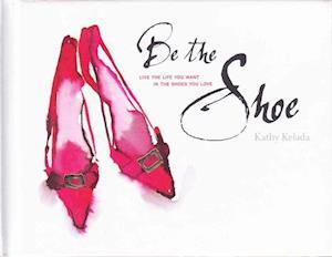 Bog, hardback Be the Shoe af Kathy Kelada