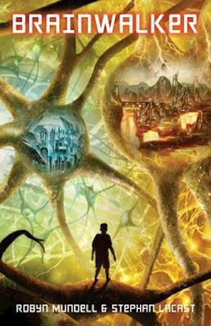 Brainwalker af Robyn Mundell, Stephan Lacast