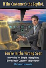 If the Customer's the Copilot, You're in the Wrong Seat
