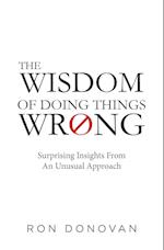 The Wisdom of Doing Things Wrong