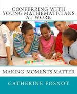 Conferring with Young Mathematicians at Work
