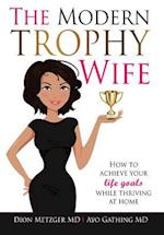 The Modern Trophy Wife
