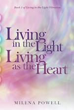 Living in the Light, Living as the Heart