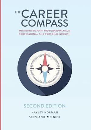 Bog, hardback The Career Compass af Stephanie M. Melnick, Hayley A. Norman