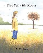 Not Yet with Roots