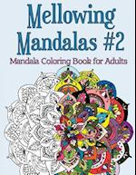 Mellowing Mandalas Book #2