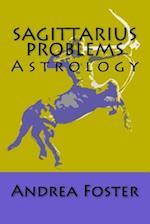 Sagittarius Problems