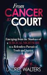 From Cancer to Court