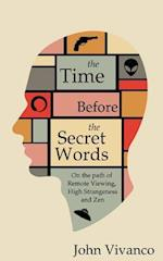 The Time Before the Secret Words